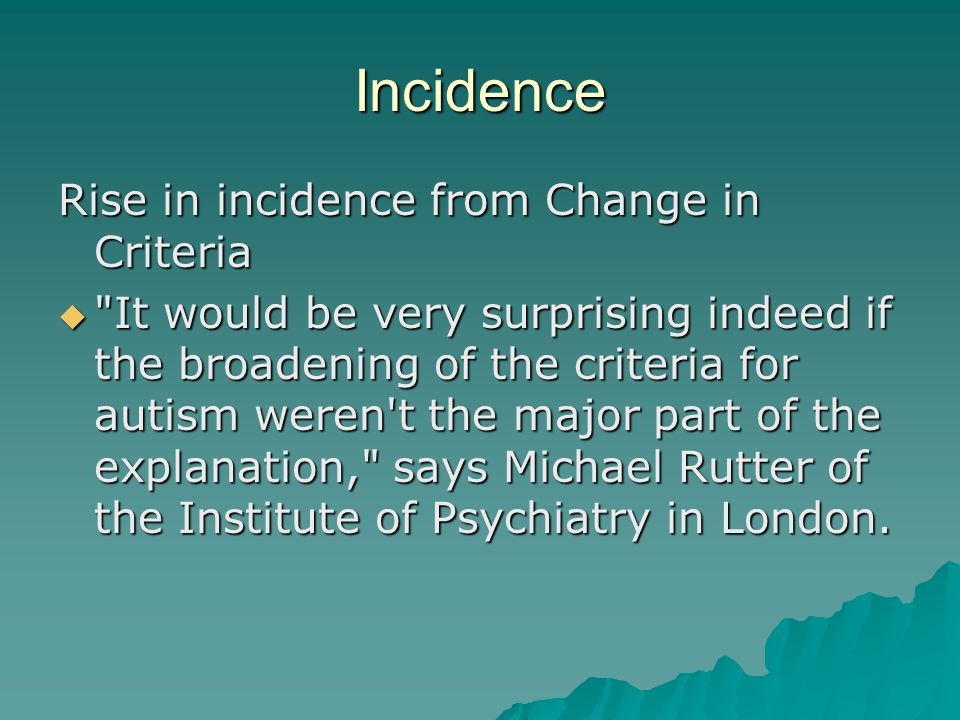 Incidence Rise in incidence from Change in Criteria 
