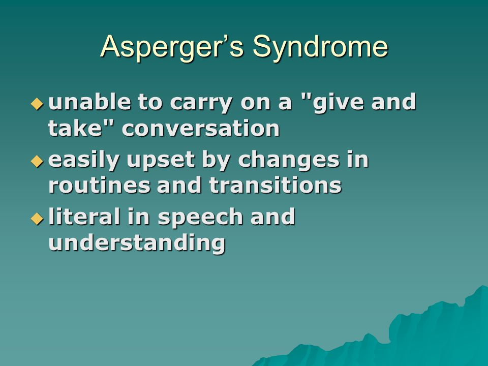 Asperger's Syndrome  unable to carry on a