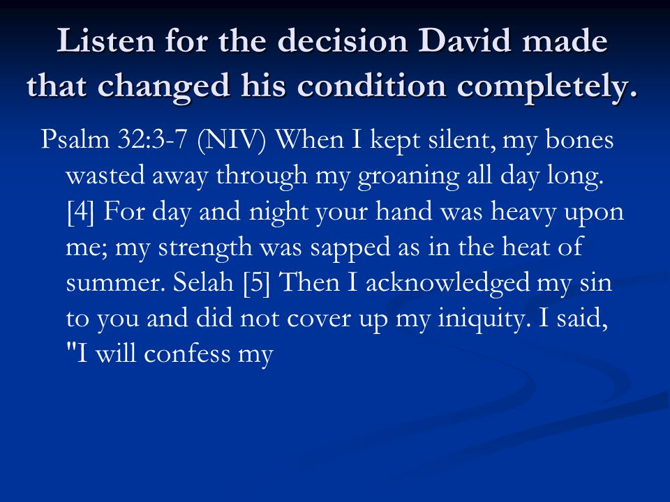 Listen for the decision David made that changed his condition completely.