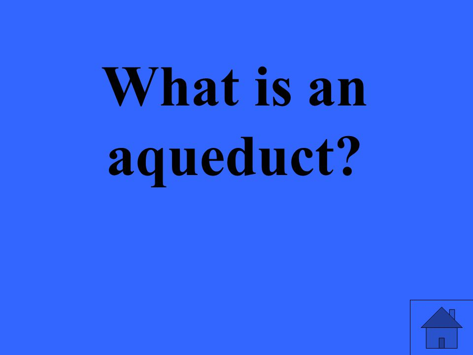 What is an aqueduct