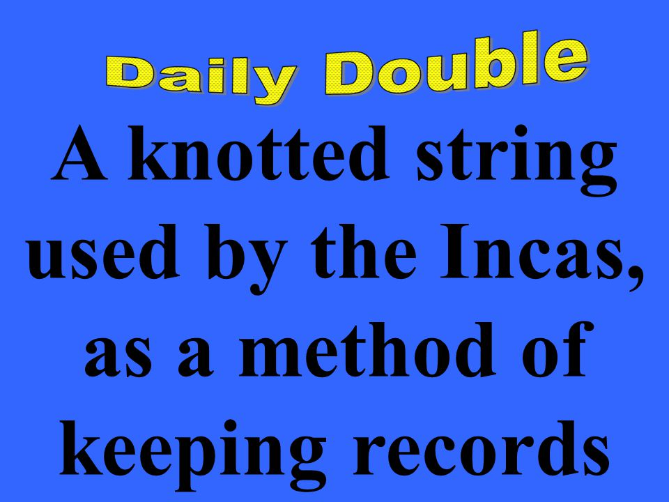 A knotted string used by the Incas, as a method of keeping records