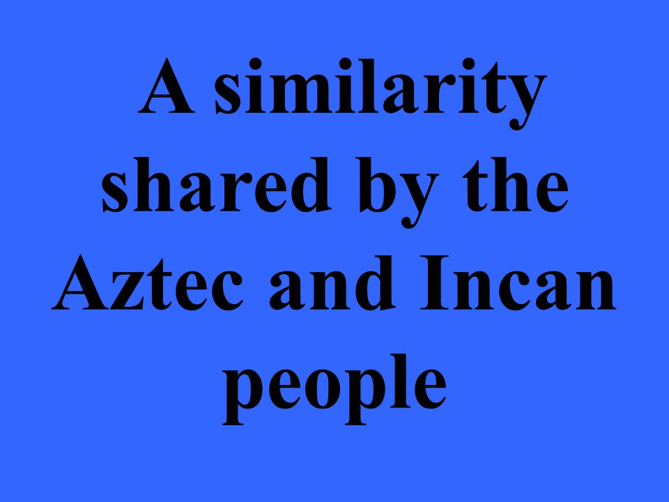 What is the Aztec and Incan were conquered by the Spanish conquistadors?