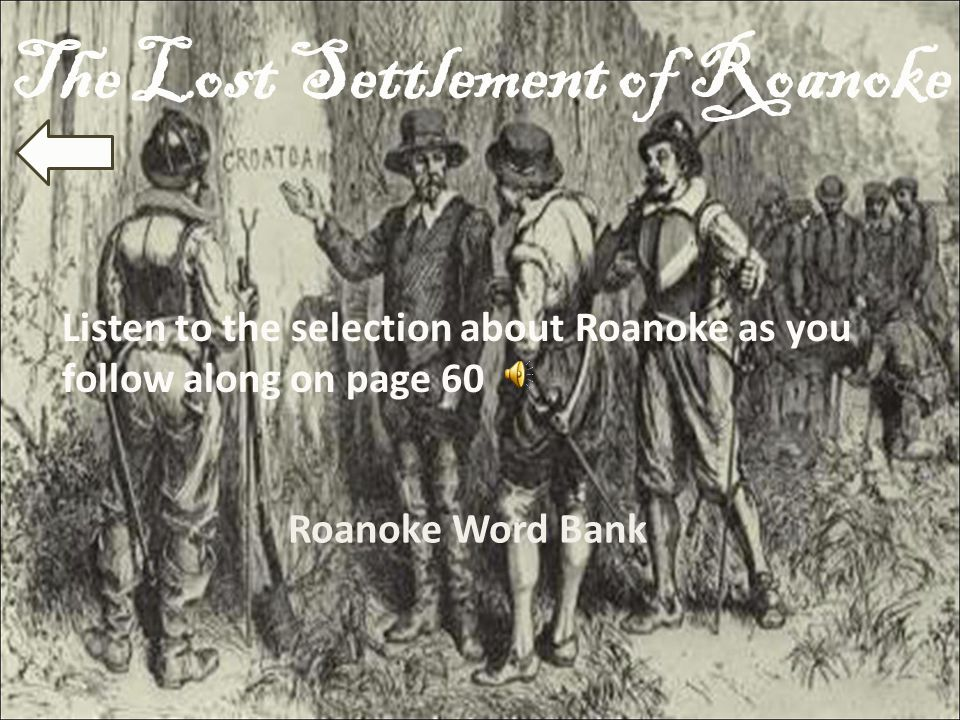 Sailors: They first discovered and named the island of Roanoke.
