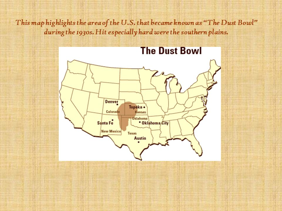 "This map highlights the area of the U.S. that became known as ""The Dust Bowl"" during the 1930s. Hit especially hard were the southern plains."