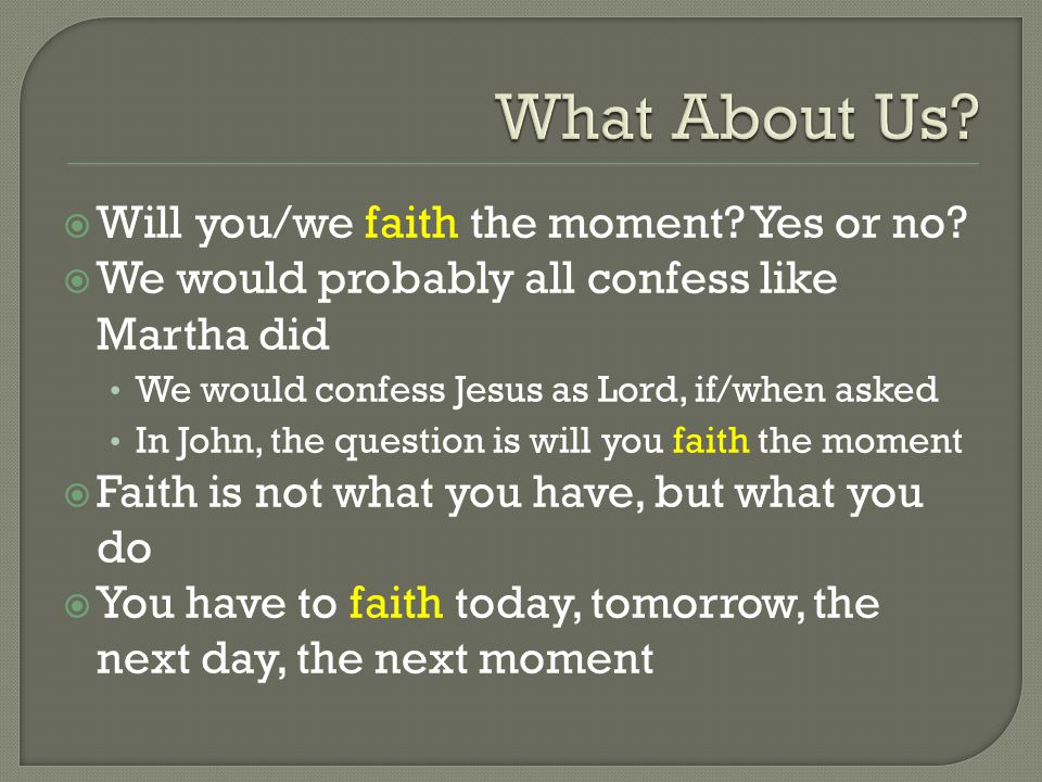  Will you/we faith the moment. Yes or no.