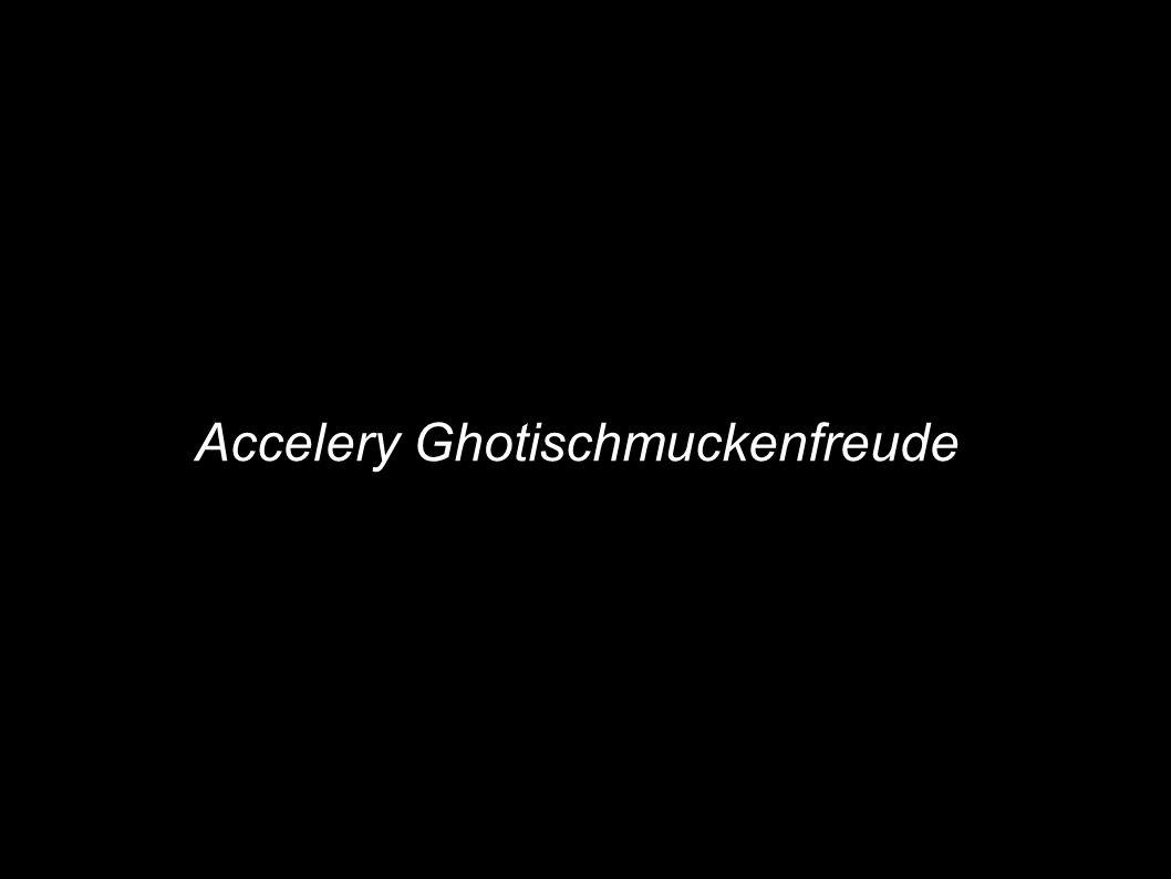 Accelery Ghotischmuckenfreude