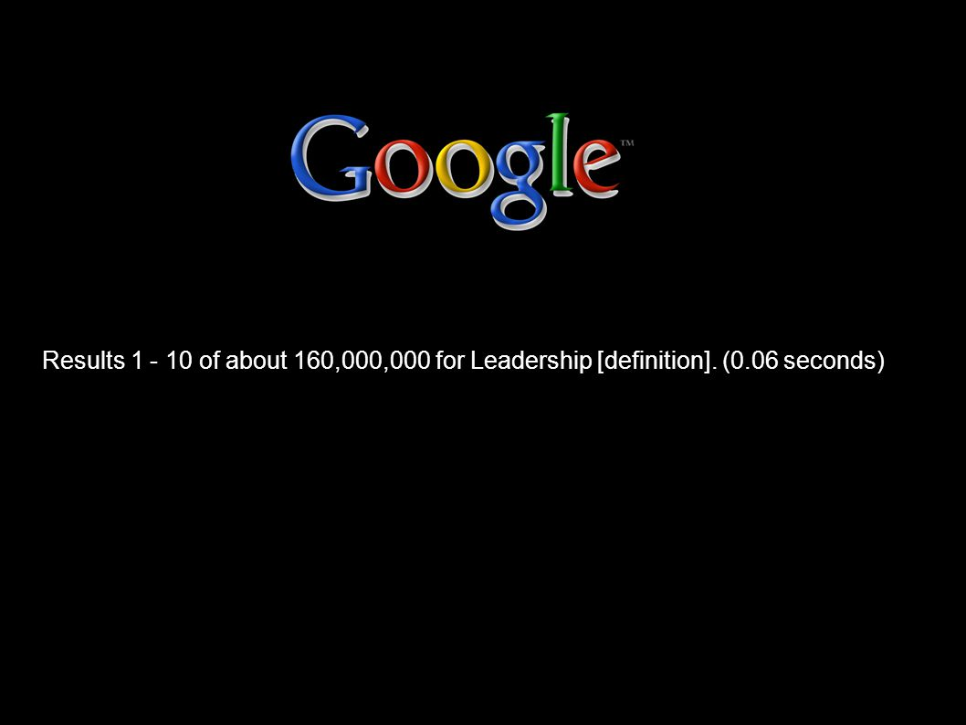 Results 1 - 10 of about 160,000,000 for Leadership [definition]. (0.06 seconds)‏