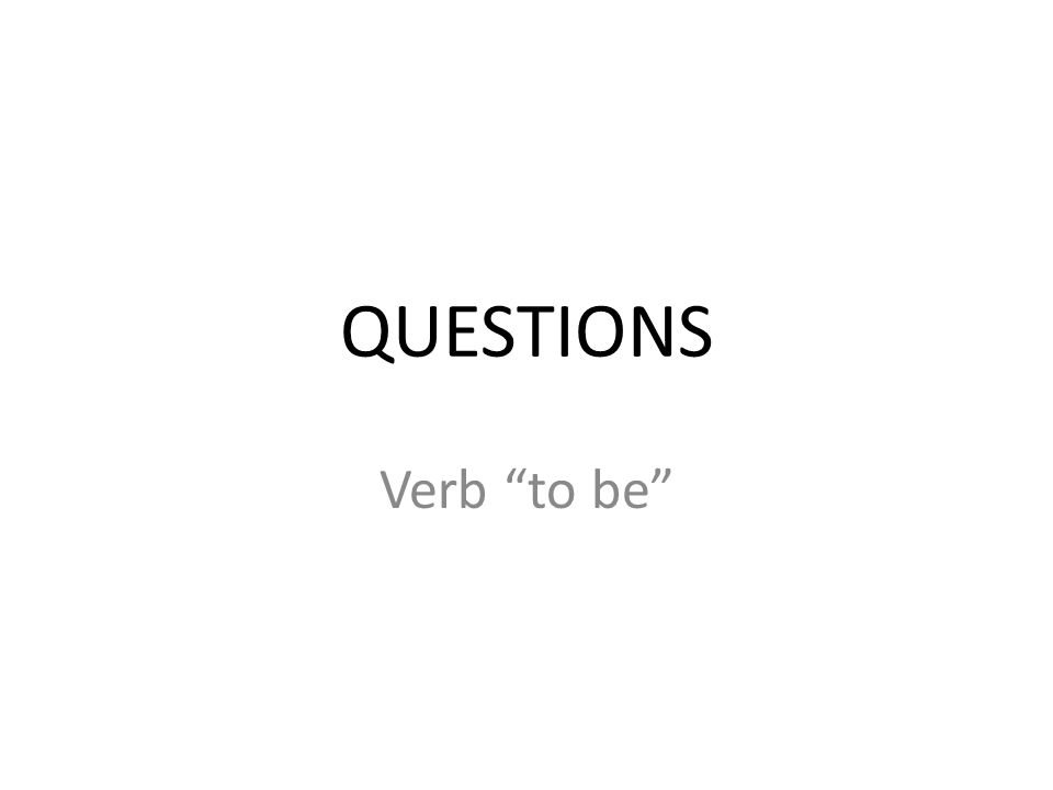 """QUESTIONS Verb """"to be"""""""