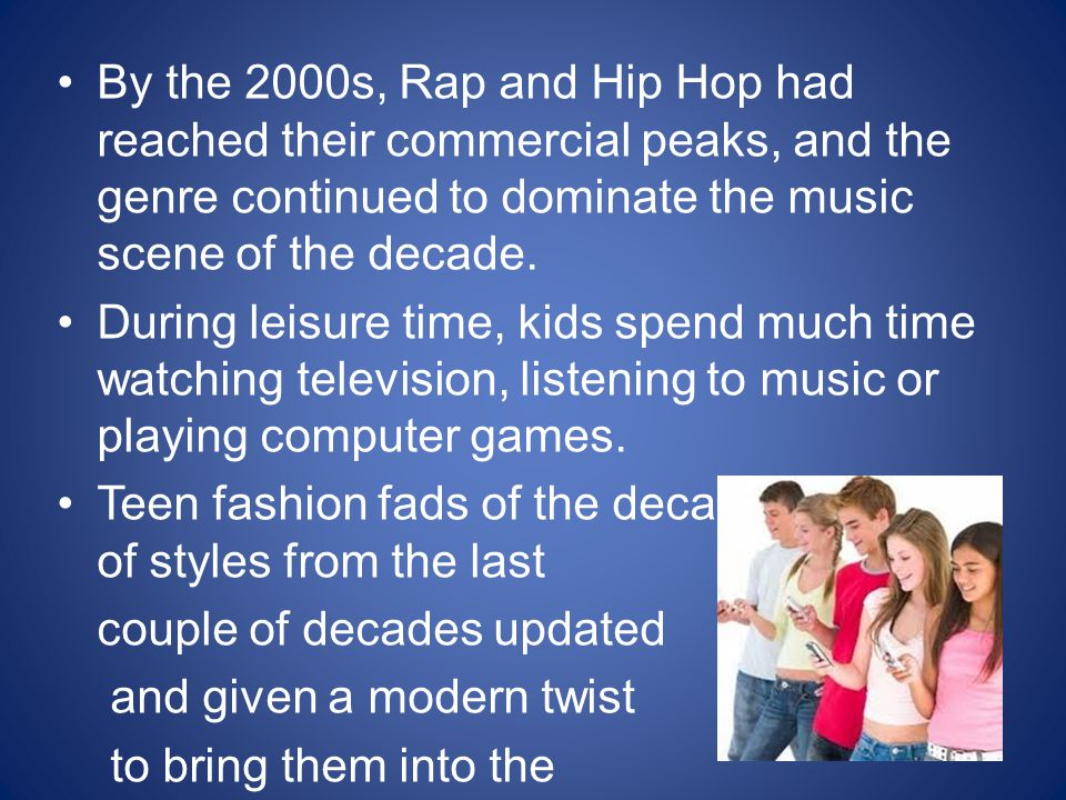 By the 2000s, Rap and Hip Hop had reached their commercial peaks, and the genre continued to dominate the music scene of the decade.