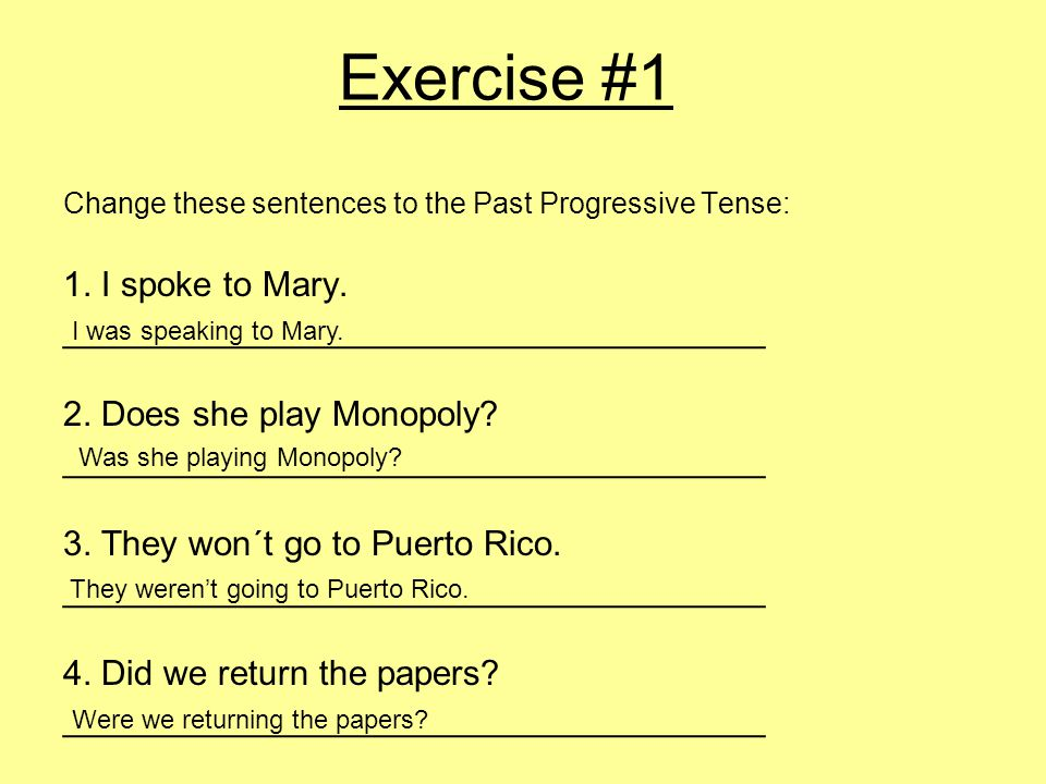 Exercise #2 Write a sentence for: Affirmative, 3rd.