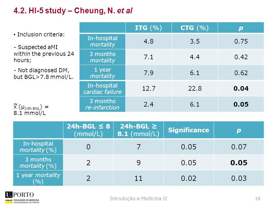 ~ Introdução a Medicina II16 4.2. HI-5 study – Cheung, N.