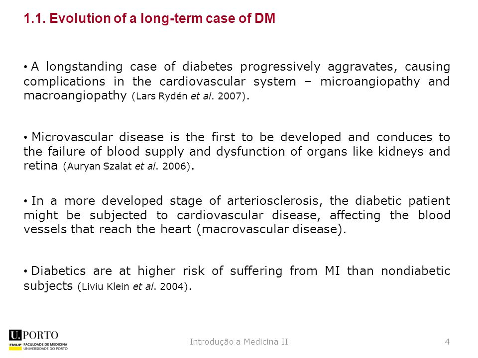 A longstanding case of diabetes progressively aggravates, causing complications in the cardiovascular system – microangiopathy and macroangiopathy (Lars Rydén et al.