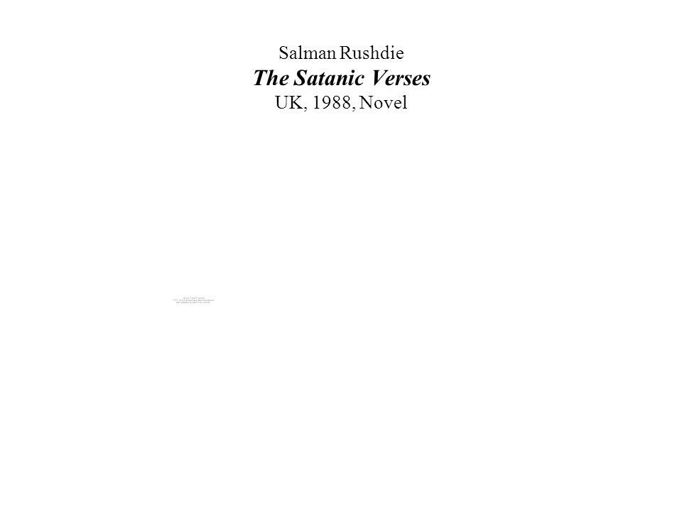 Salman Rushdie The Satanic Verses UK, 1988, Novel