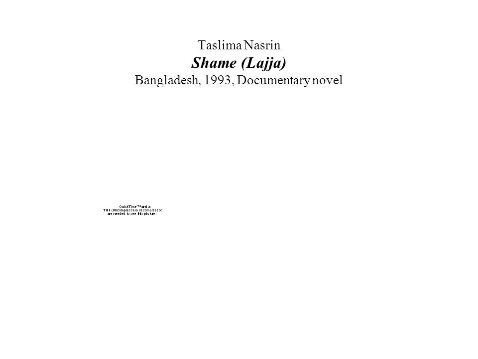 Taslima Nasrin Shame (Lajja) Bangladesh, 1993, Documentary novel