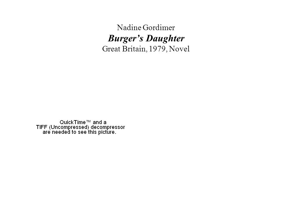 Nadine Gordimer Burger's Daughter Great Britain, 1979, Novel