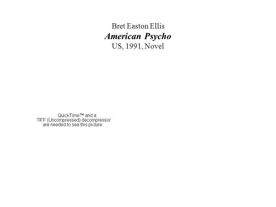 Bret Easton Ellis American Psycho US, 1991, Novel