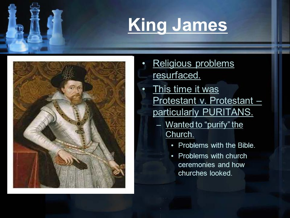 King James Religious problems resurfaced. This time it was Protestant v.