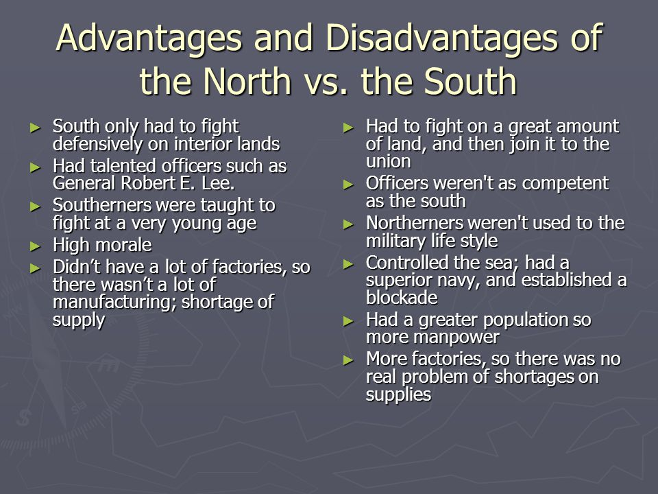 Advantages and Disadvantages of the North vs.