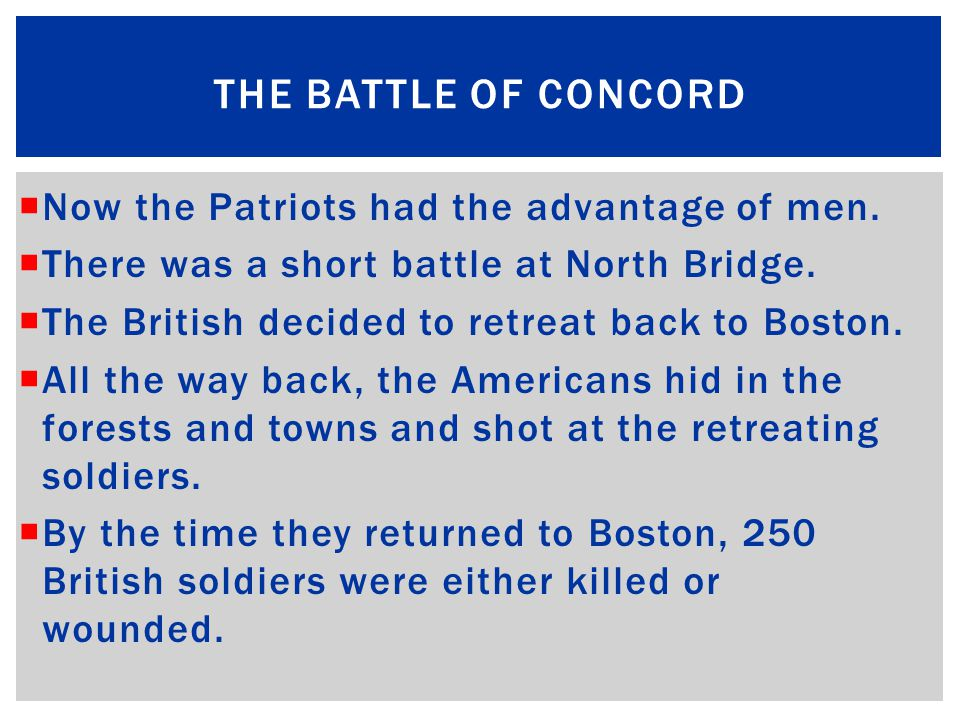  British soldiers searched Concord, but couldn't find the weapons.