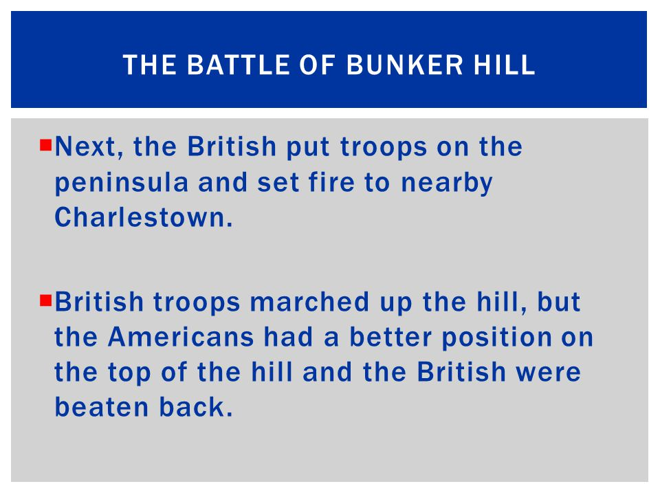 The Americans took Breed's Hill in the middle of the night and dug trenches and earthen barricades.