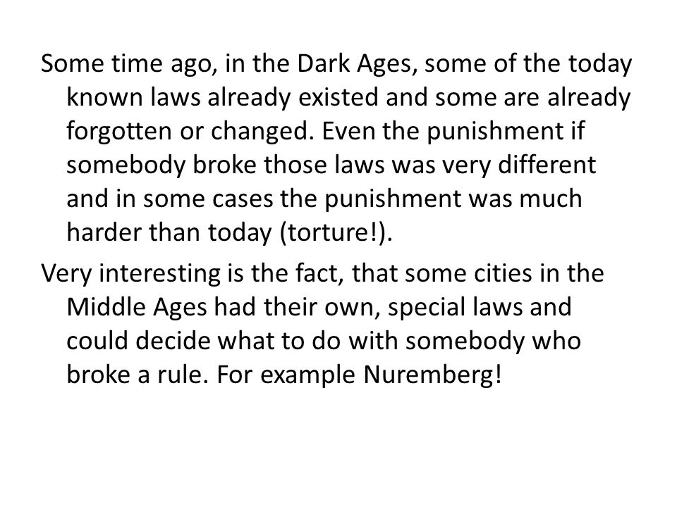 City law of Nuremberg In the Dark Ages, Nuremberg was an imperial city, which means Nuremberg could decide everything on its own.