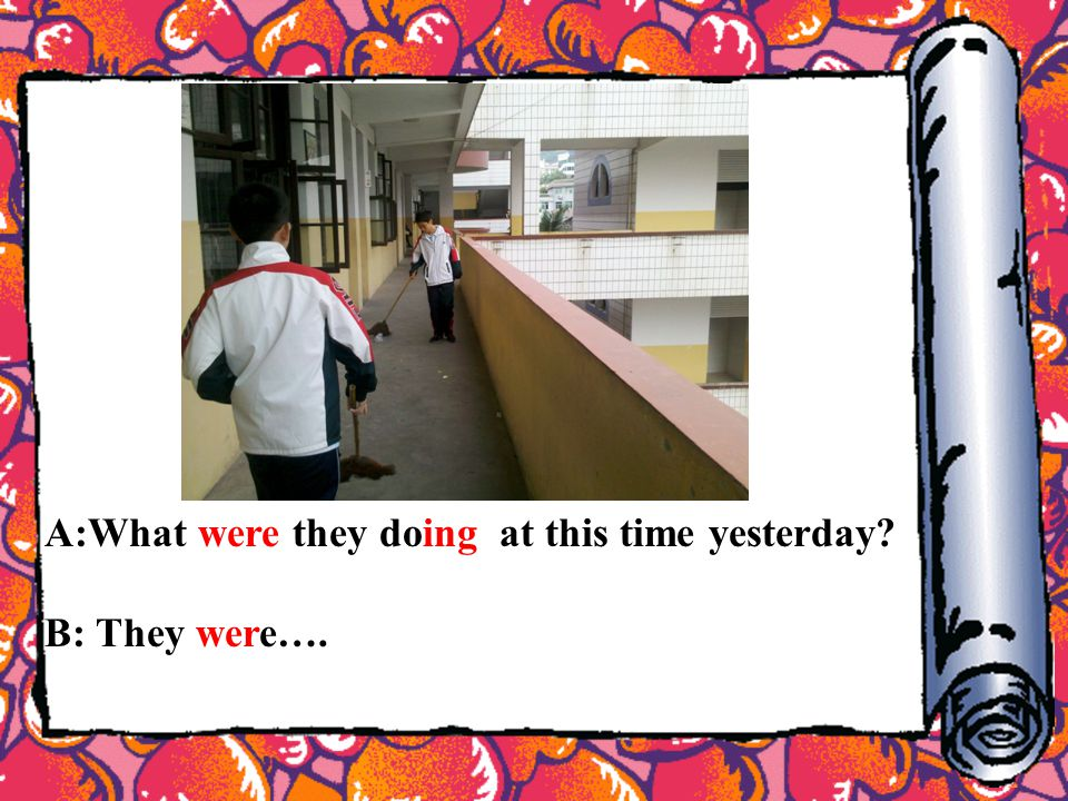 A:What were they doing at this time yesterday B: They were….