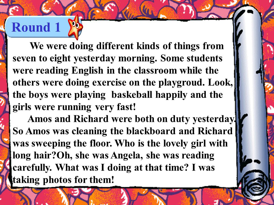 We were doing different kinds of things from seven to eight yesterday morning. Some students were reading English in the classroom while the others we