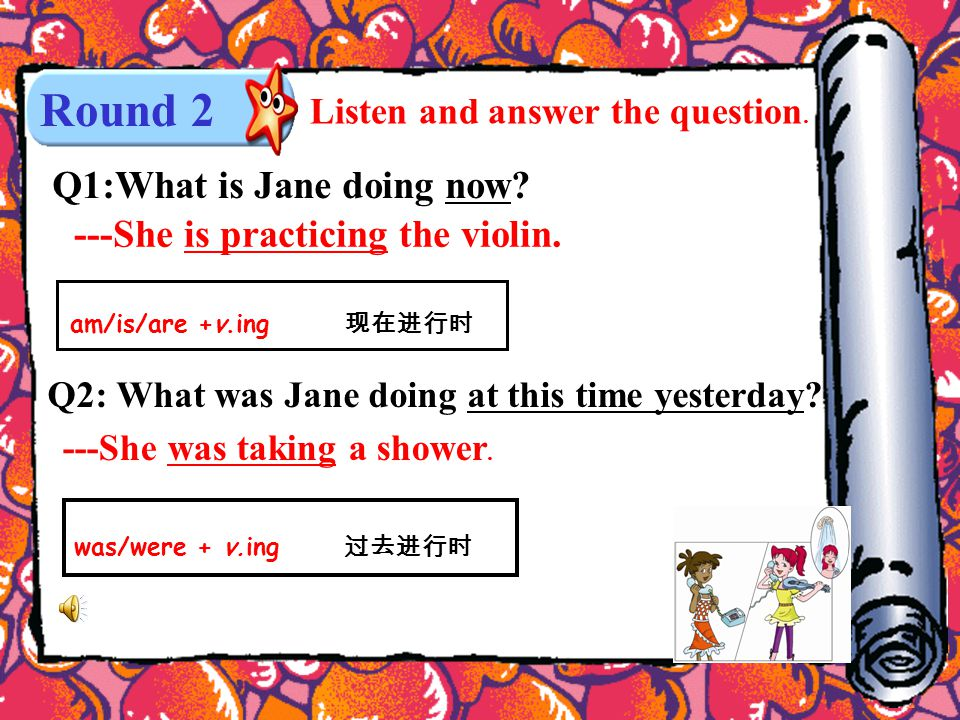 Round 2 Listen and answer the question.Q2: What was Jane doing at this time yesterday.