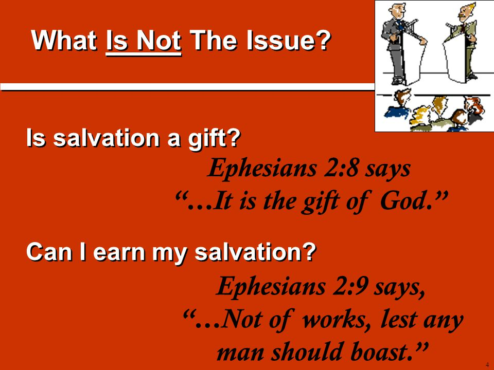 4 Is salvation a gift. Can I earn my salvation. Is salvation a gift.