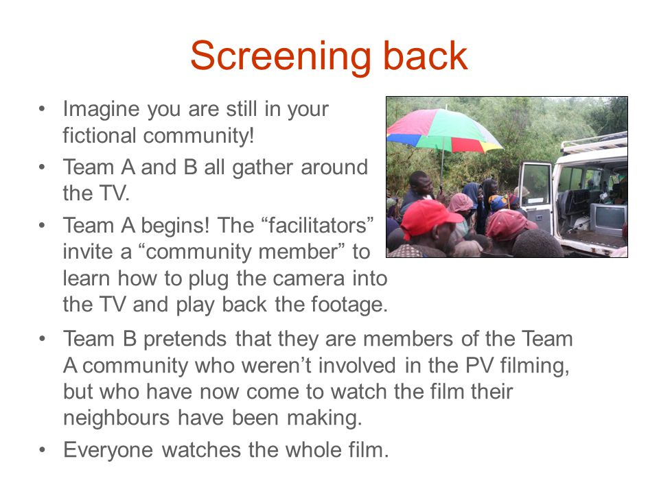 """Screening back Imagine you are still in your fictional community! Team A and B all gather around the TV. Team A begins! The """"facilitators"""" invite a """"c"""