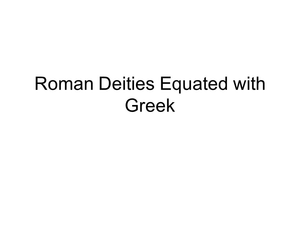 Roman Deities Equated with Greek