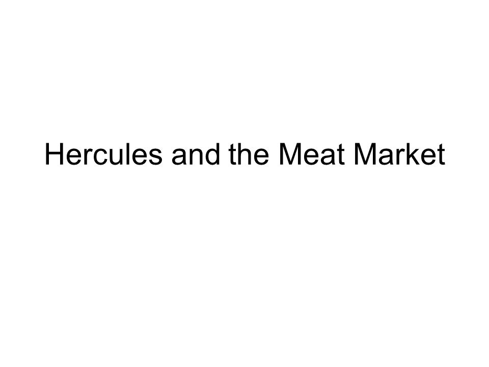Hercules and the Meat Market