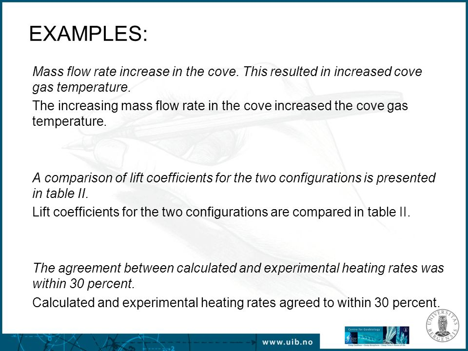EXAMPLES: Mass flow rate increase in the cove. This resulted in increased cove gas temperature.