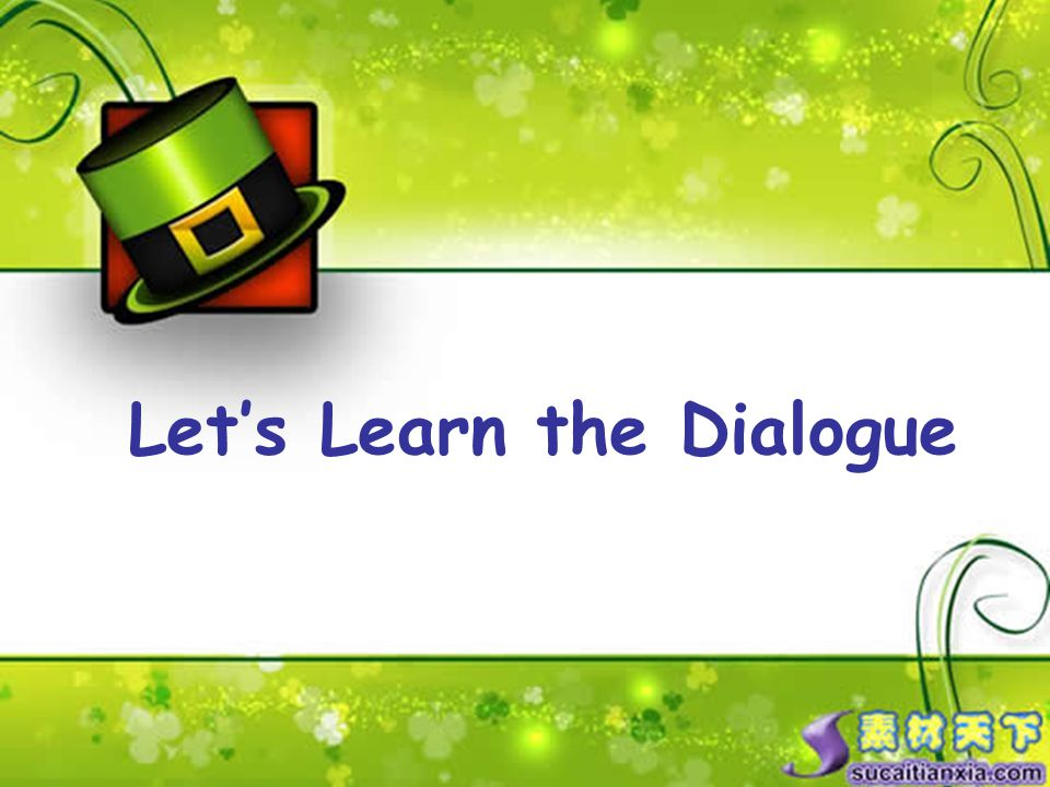 Let's Learn the Dialogue