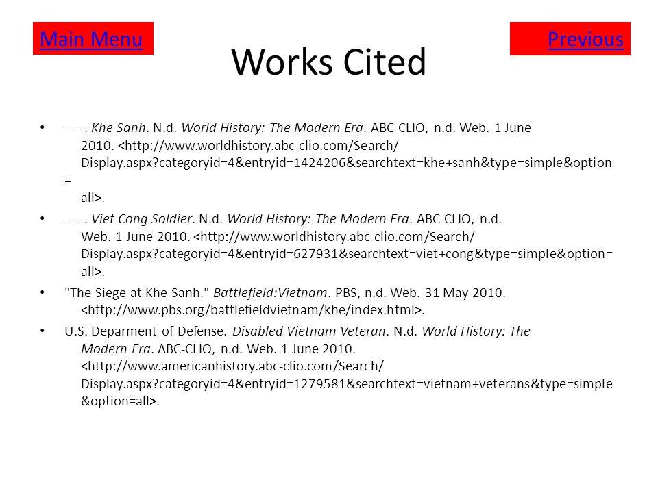 Works Cited - - -. Khe Sanh. N.d. World History: The Modern Era.