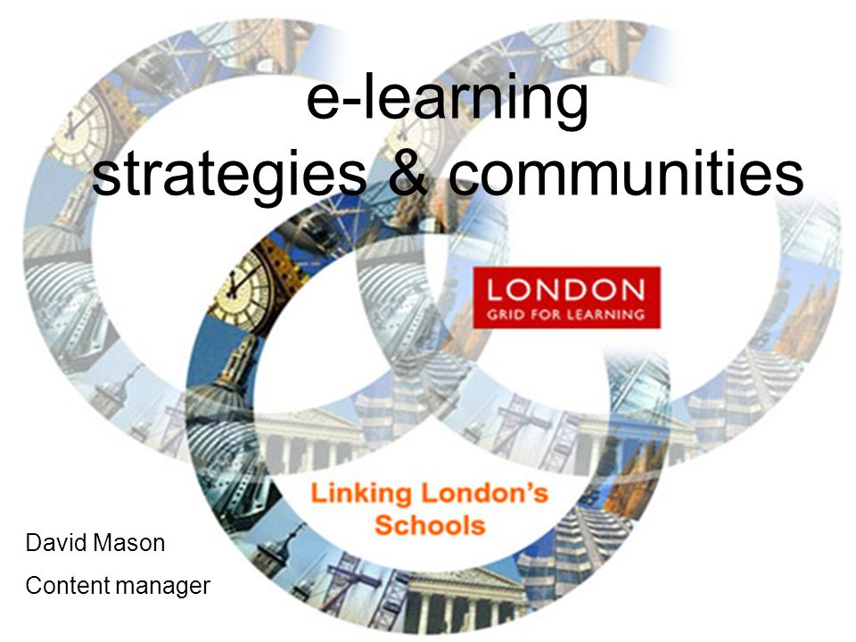 e-learning strategies & communities David Mason Content manager