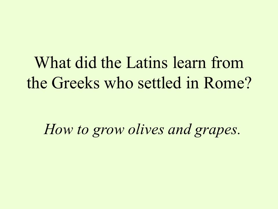 What term is used to describe the first people to settle in Rome? Latins