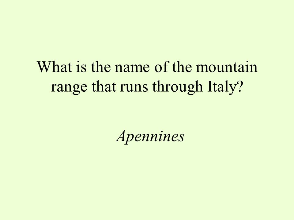 What is the name of the mountain range in the northern part of Italy? The Alps