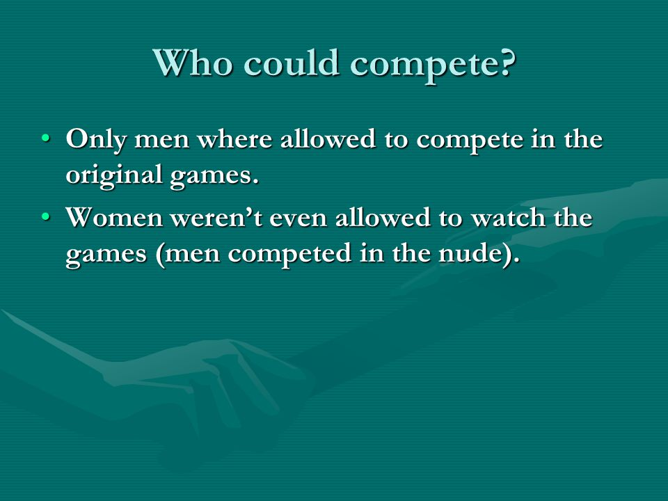 Who could compete.