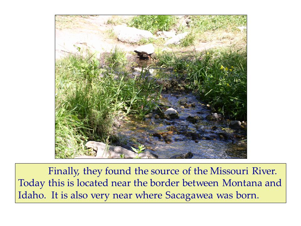 Finally, they found the source of the Missouri River.