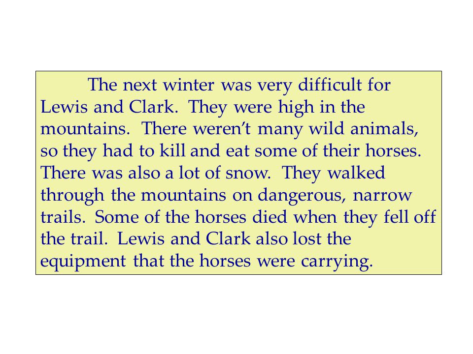 The next winter was very difficult for Lewis and Clark.