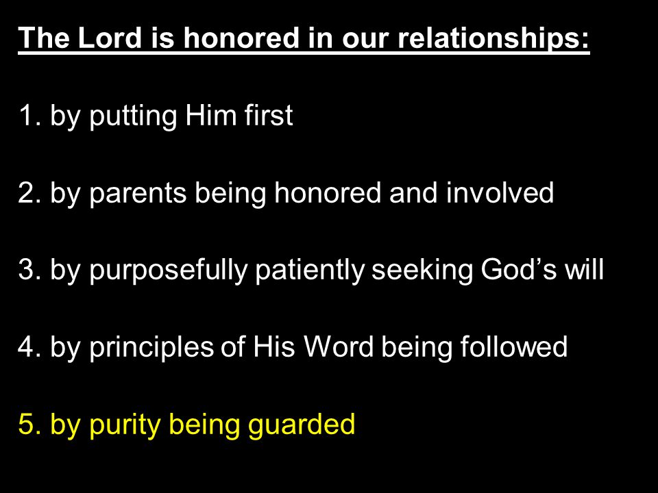 The Lord is honored in our relationships: 1. by putting Him first 2.