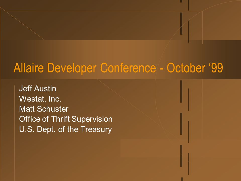 Allaire Developer Conference - October '99 Jeff Austin Westat, Inc.