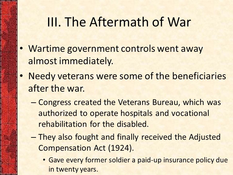 III. The Aftermath of War Wartime government controls went away almost immediately.
