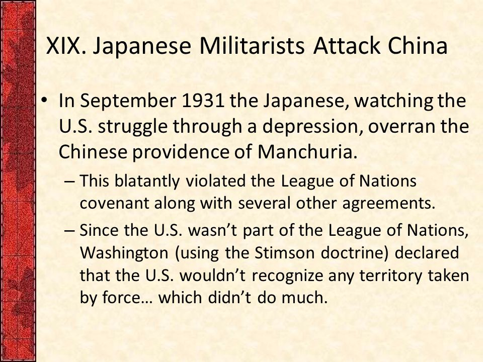 XIX. Japanese Militarists Attack China In September 1931 the Japanese, watching the U.S.