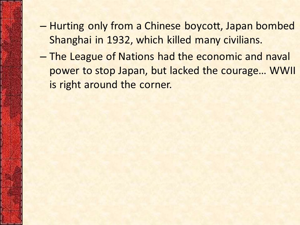 – Hurting only from a Chinese boycott, Japan bombed Shanghai in 1932, which killed many civilians.
