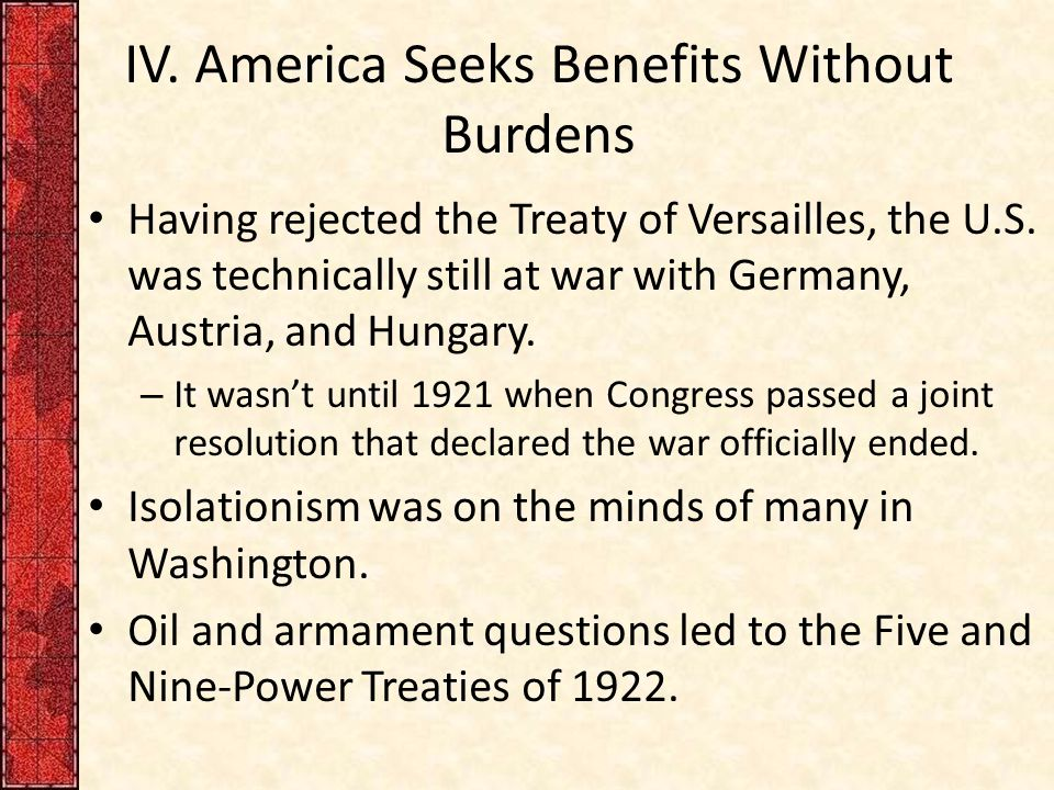 IV.America Seeks Benefits Without Burdens Having rejected the Treaty of Versailles, the U.S.