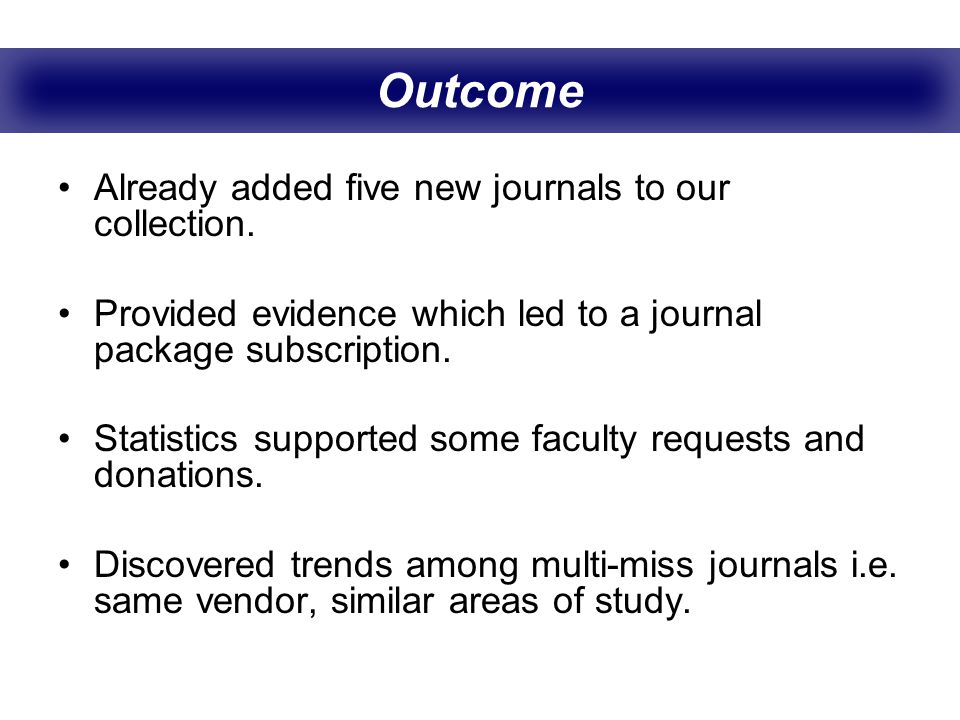 Outcome Already added five new journals to our collection.