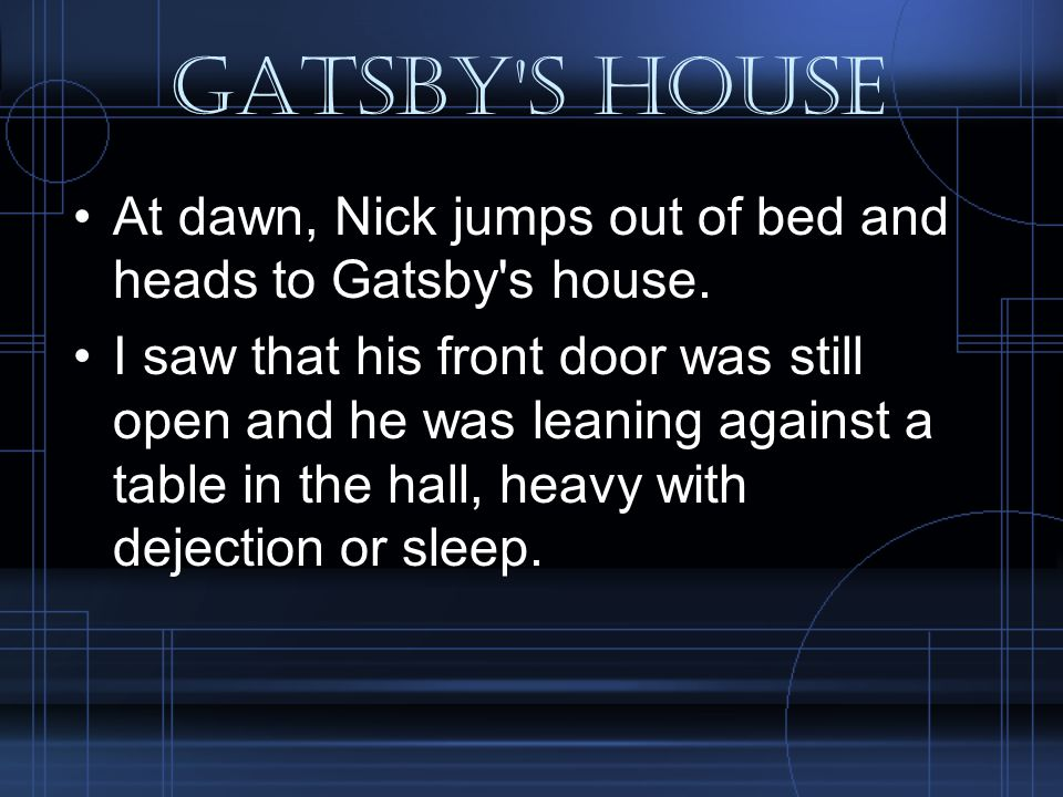 Back to the present The gardener, the last one of Gatsby s former servants, came to the foot of the steps.