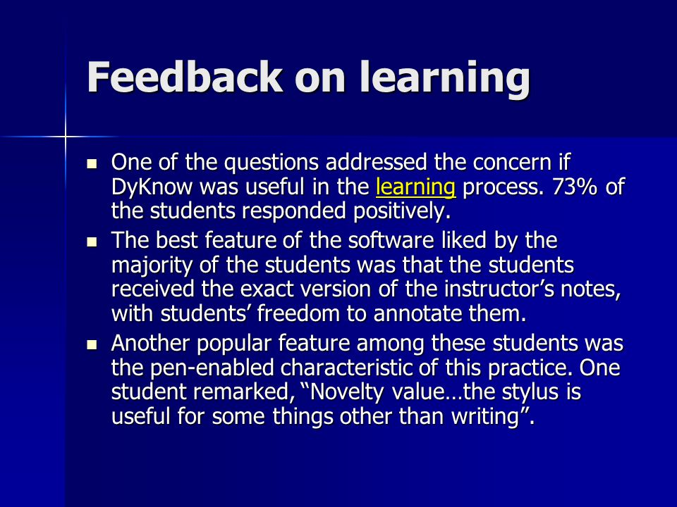 Feedback on learning One of the questions addressed the concern if DyKnow was useful in the learning process.